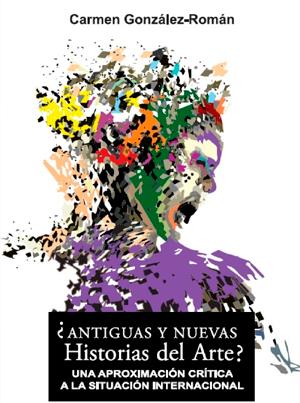 ¿Antiguas y nuevas historias del Arte? Una aproximación crítica a la situación internacional