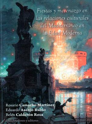 Fiestas y mecenazgo en las relaciones culturales del Mediterráneo en la Edad Moderna