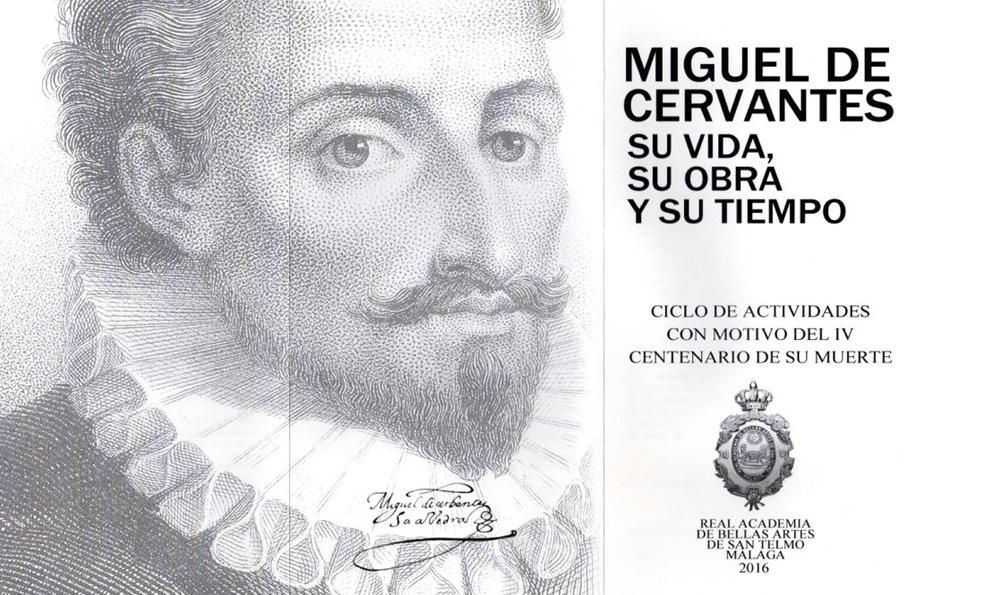 Miguel de Cervantes: su vida, su obra y su tiempo